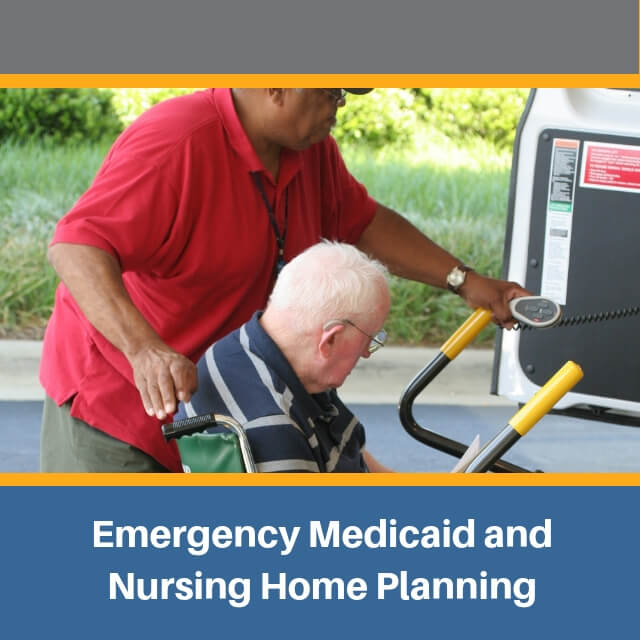Emergency-Medi-Cal-&-Nursing-Home-Planning