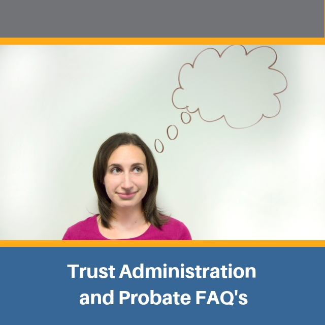 trust-administration-probate-frequently-asked-questions