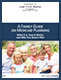 A FAMILY GUIDE  ON MEDICAID PLANNING: What it is, How it Works,  and Why You Need a Plan