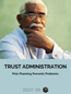 Trust Administration: Prior Planning Prevents Problems